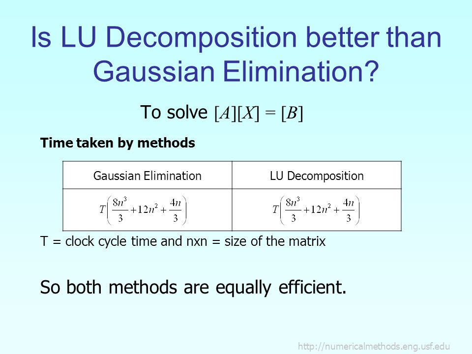 Is LU Decomposition better than Gaussian Elimination