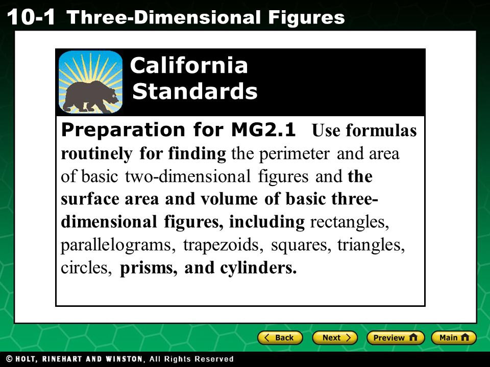 Preparation for MG2.1 Use formulas routinely for finding the perimeter and area of basic two-dimensional figures and the surface area and volume of basic three-dimensional figures, including rectangles, parallelograms, trapezoids, squares, triangles, circles, prisms, and cylinders.