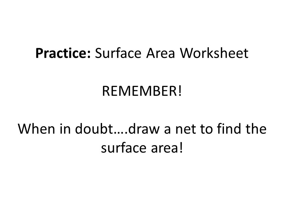 Bell Work Find the surface area of each figure ppt download – Surface Area Nets Worksheet