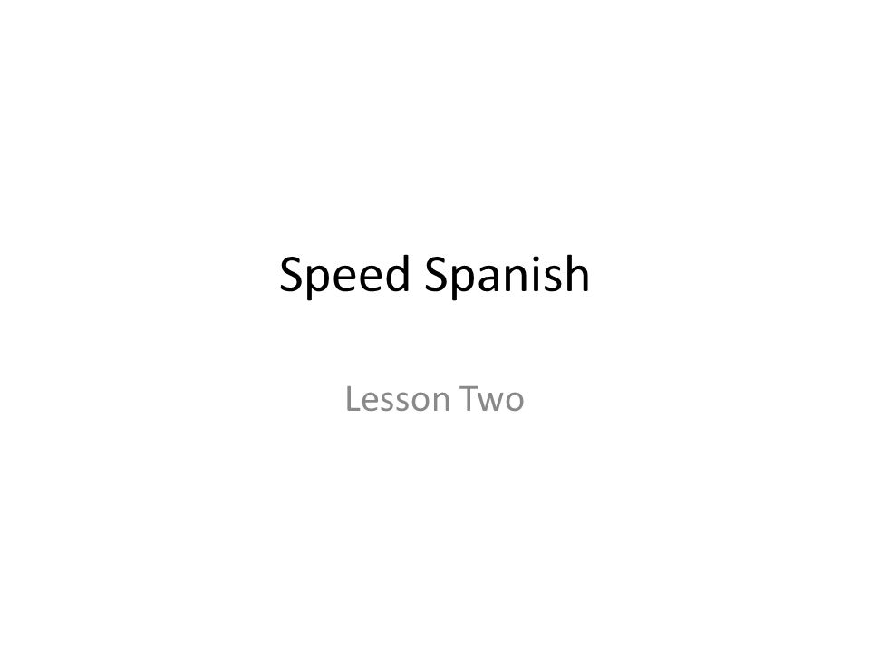Speed Spanish Lesson Two