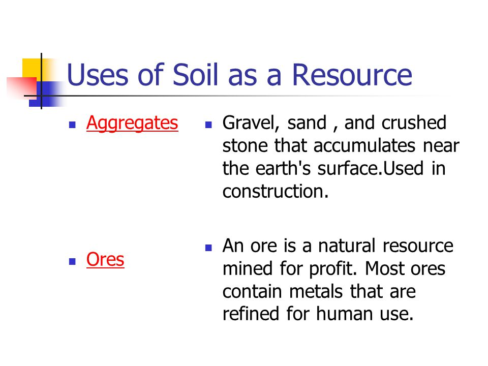 Earth s natural resources ppt video online download for Soil and its uses