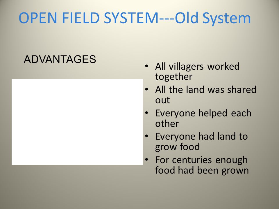 open field farming advantages The open-field system was the  the south-east, notably parts of essex and kent, retained a pre-roman system of farming  there is also a surviving medieval open.