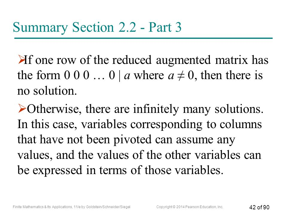 Summary Section Part 3 If one row of the reduced augmented matrix has the form … 0 | a where a ≠ 0, then there is no solution.