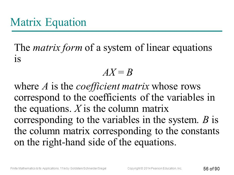 Matrix Equation The matrix form of a system of linear equations is