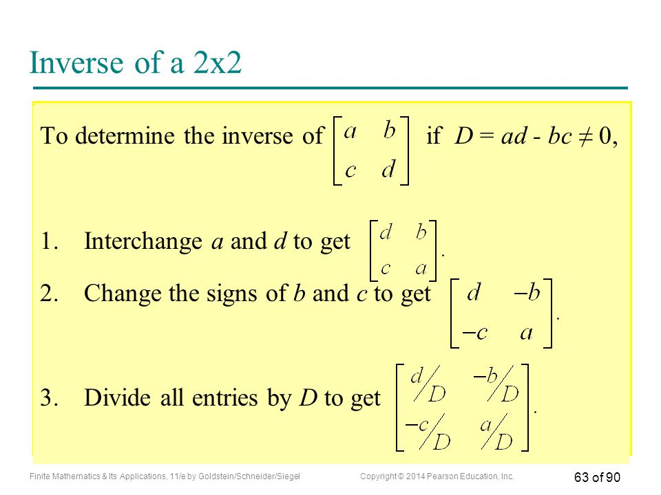 Inverse of a 2x2 To determine the inverse of if D = ad - bc ≠ 0,