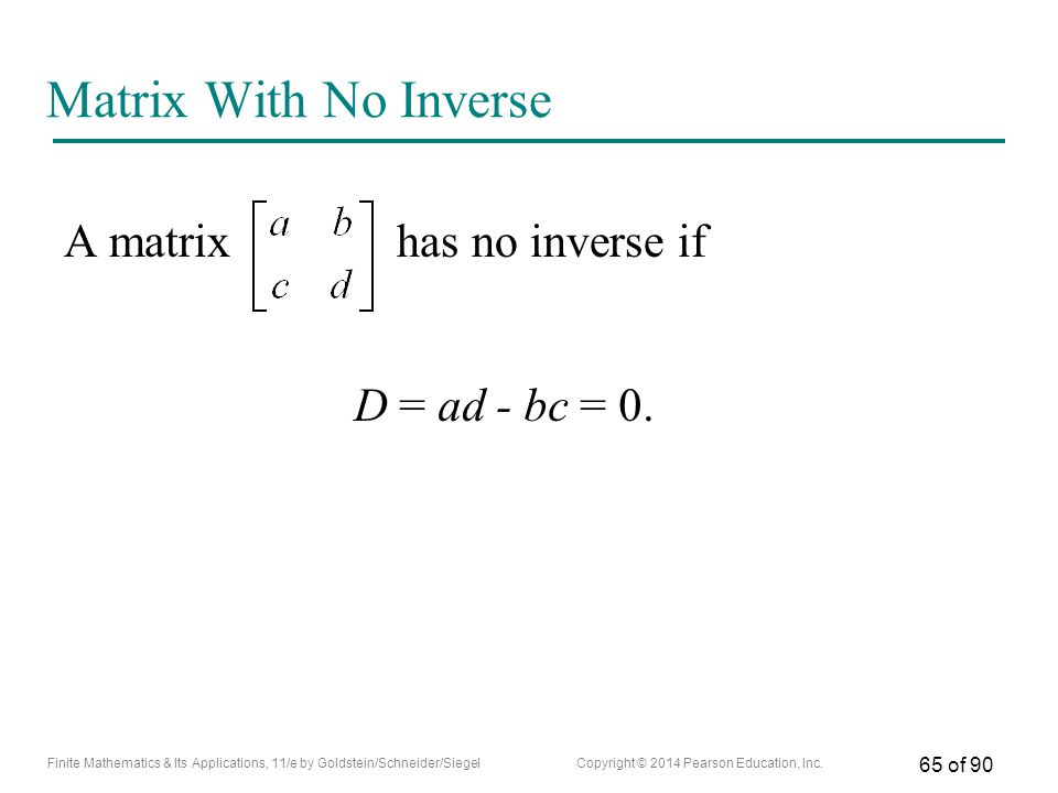 Matrix With No Inverse A matrix has no inverse if D = ad - bc = 0.