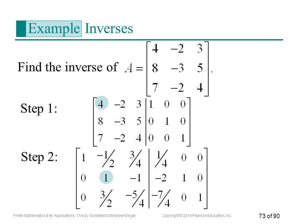 Example Inverses Find the inverse of Step 1: Step 2: