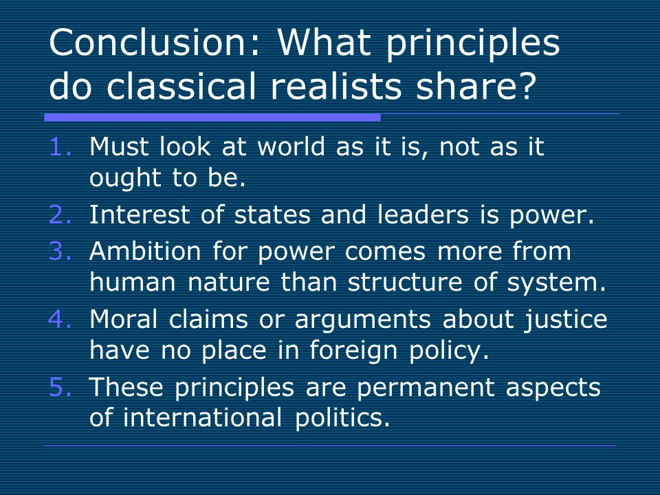 the classical realism in international politics essay And draws its arguments by applying the analogy of a perfect market to international politics an  if in classical realism the notion of the state as the main.