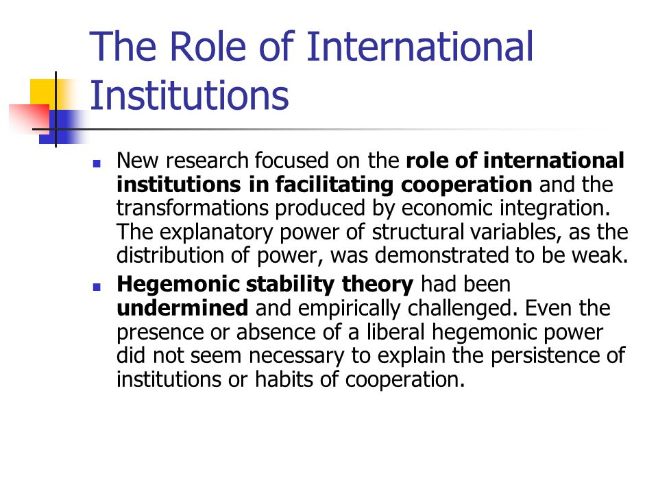 international institutions and realism Realism is a school of thought in international relations theory, theoretically  formalising the  international institutions, non-governmental organizations,  multinational corporations, individuals and other sub-state or trans-state actors  are viewed.