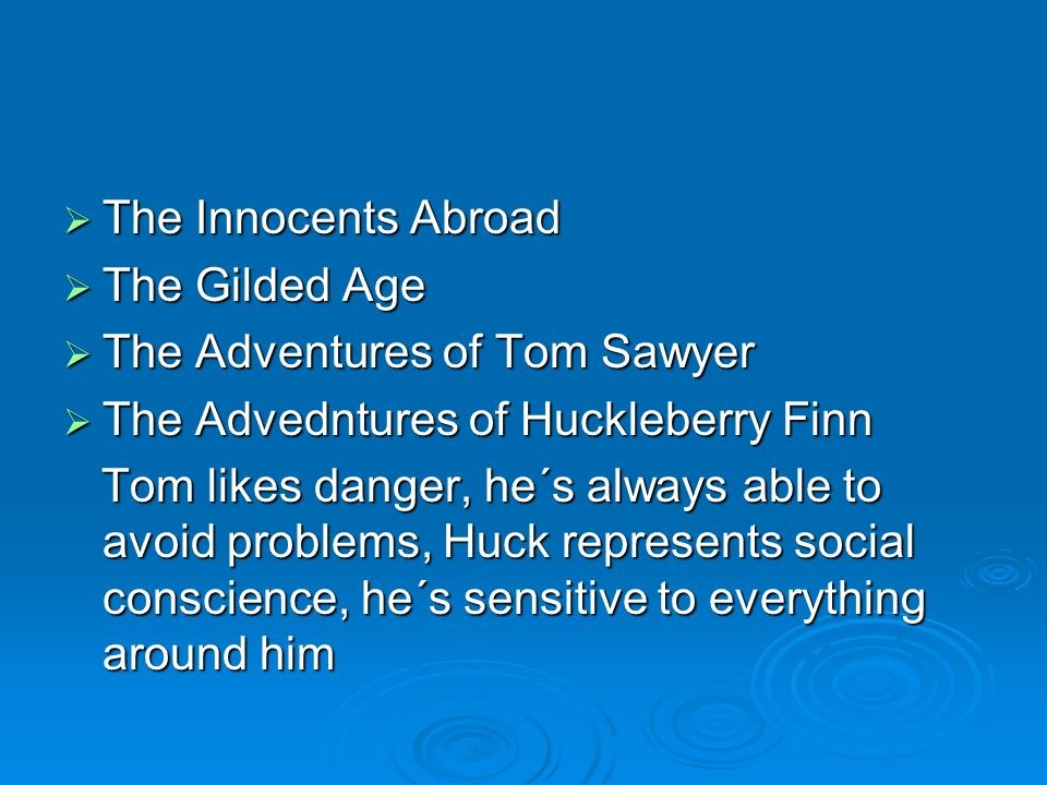 conscience as an aspect of everyday life in the adventures of huckleberry finn by mark twain Games were a very important part of life to mark twain  in the novel the adventures of huckleberry finn by mark twain,  to be the everyday man.
