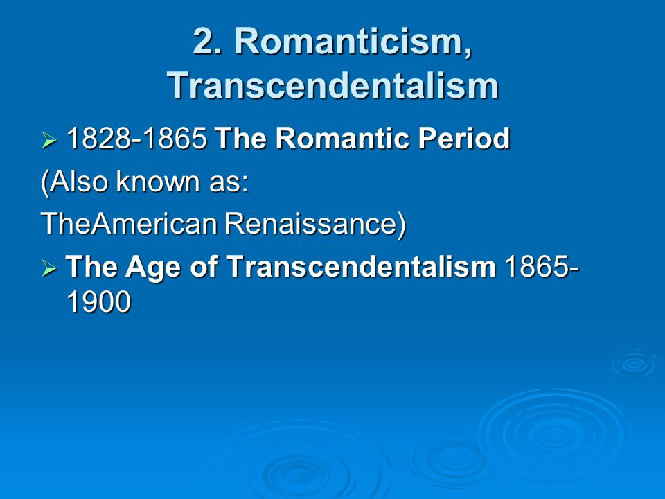 transcendentalism and romanticism 2 essay Definition of transcendentalism in english: influenced by romanticism 'thoreau's collection of essays reflects the philosophy of american.