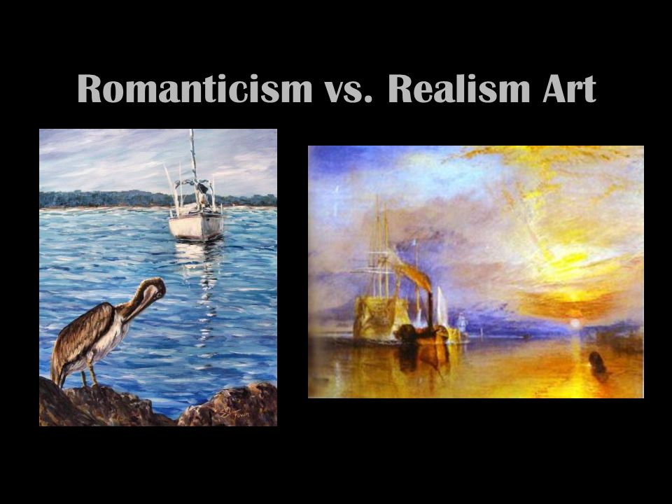 Comparison Contrast of Romanticism and Realism Essay