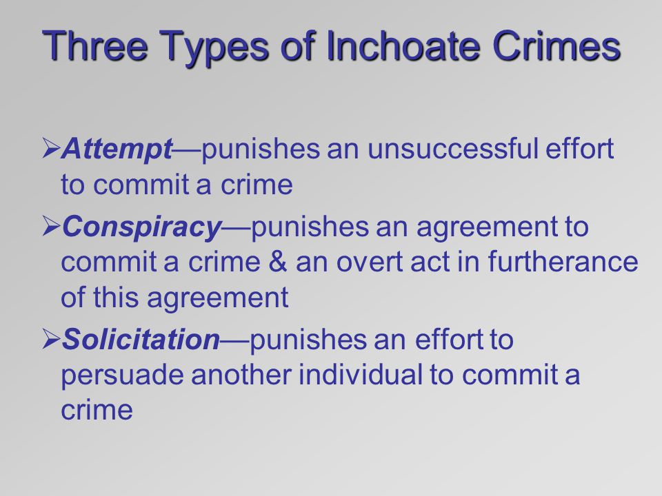 crime inchoate offenses essay Criminal law bar essay checklist revision general principles accomplice liability inchoate offenses crimes against person crimes against property & public defenses.