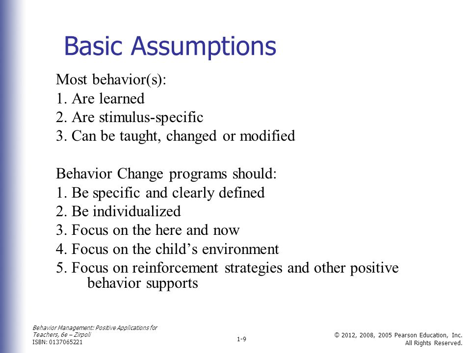 Basic Assumptions Most behavior(s): 1. Are learned