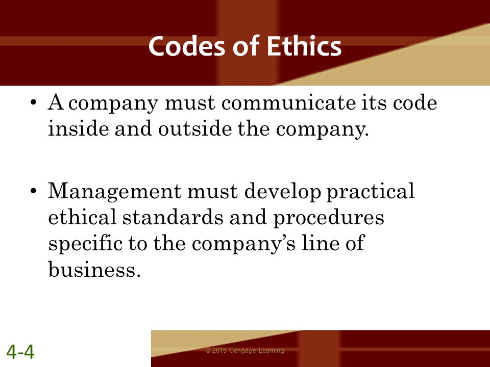 Codes of Ethics A company must communicate its code inside and outside the company.