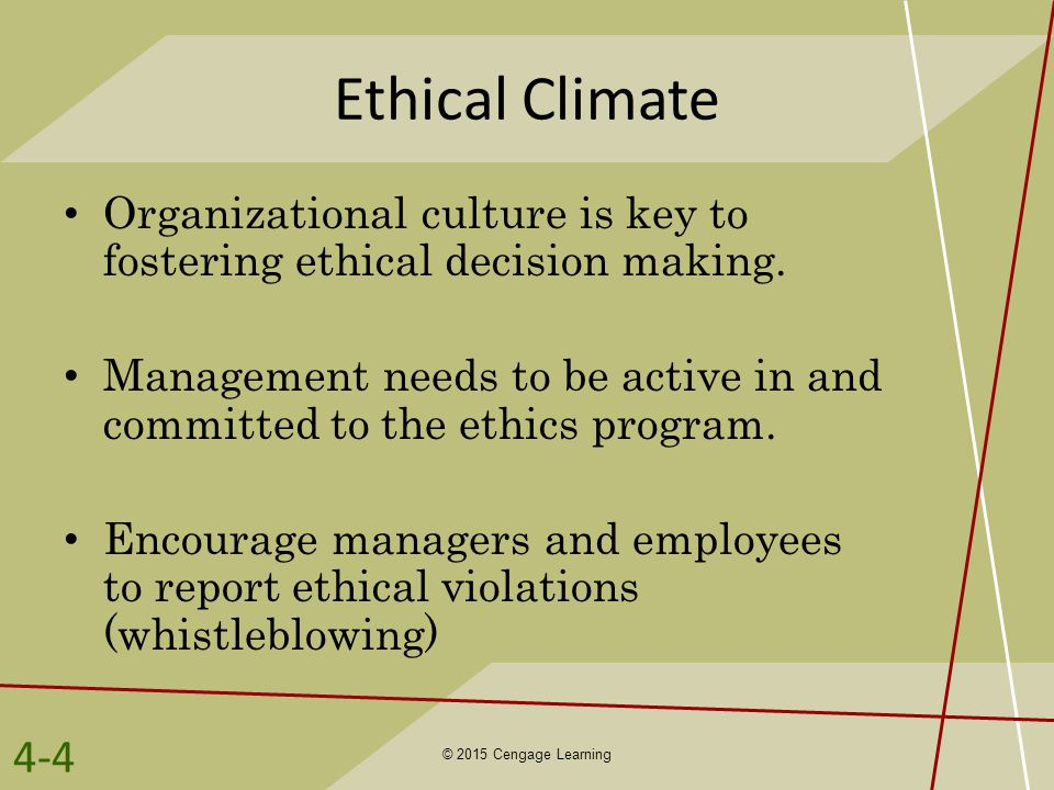 Ethical Climate Organizational culture is key to fostering ethical decision making.