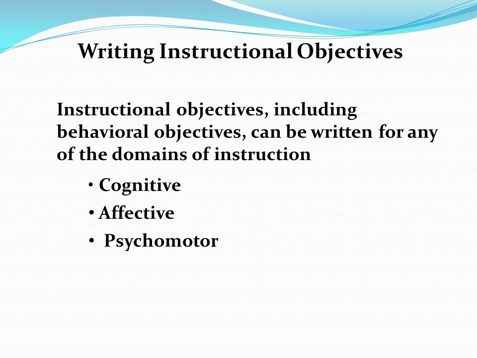 instructional objectives essay Instructional objectives, also called behavioral objectives or learning objectives,  are  and psychomotor objectives to see examples of key words for each level.