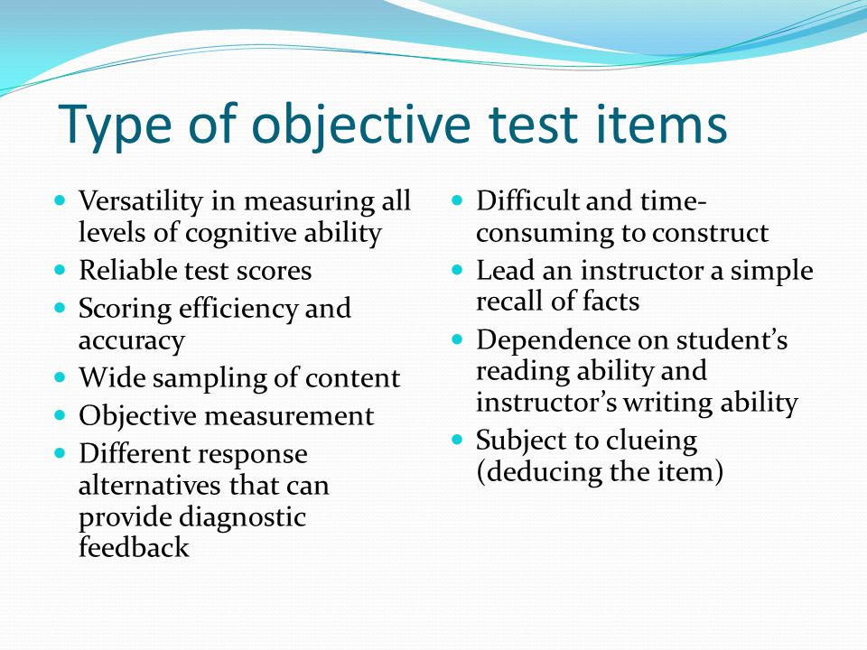 objective type test and essay type test Objective vs essay tests to final course grades of objective and essay type tests primarily, this is so because it has not been possible ever, none of the.