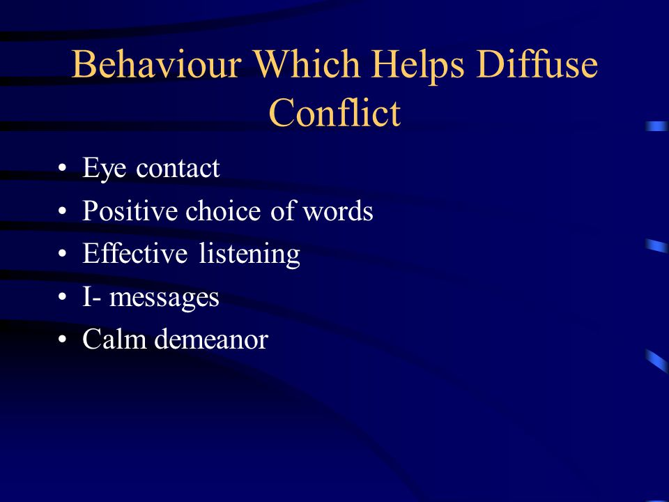 Behaviour Which Helps Diffuse Conflict