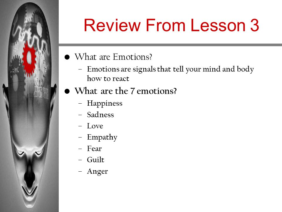 Review From Lesson 3 What are Emotions What are the 7 emotions