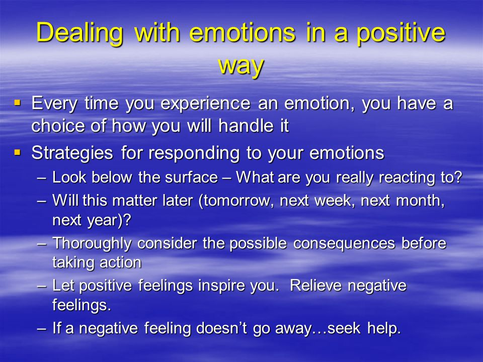 Dealing with emotions in a positive way