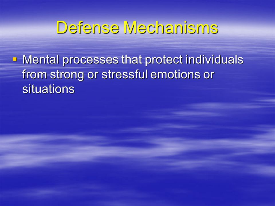 Defense Mechanisms Mental processes that protect individuals from strong or stressful emotions or situations.