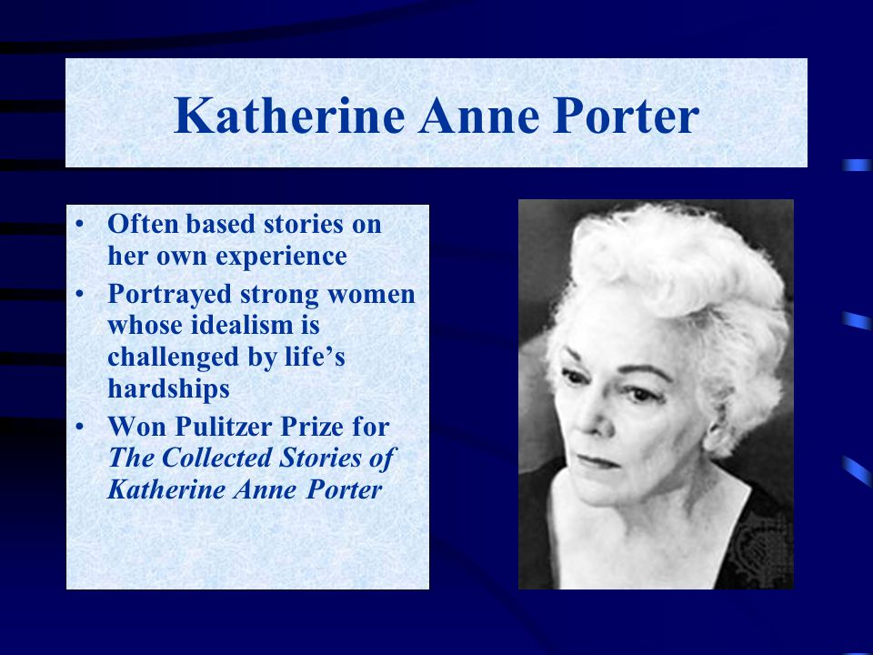 an analysis of katherine ann porters the jilting of granny weatherall When it comes to the setting in the jilting of granny weatherall, we're   katherine anne porter might not be as closely associated with modernism as big  shot.