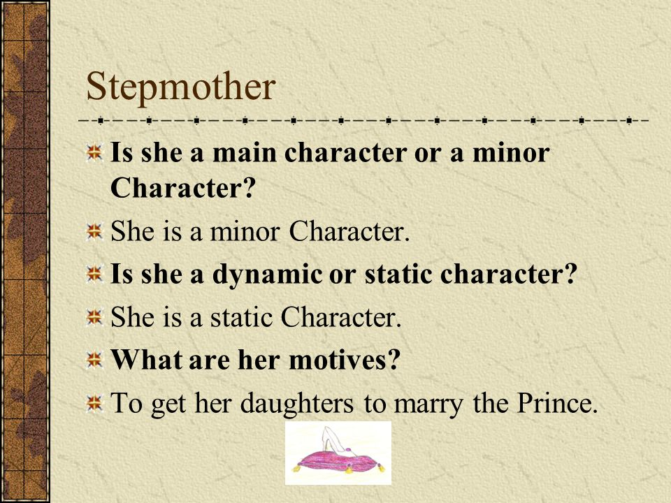 Stepmother Is she a main character or a minor Character
