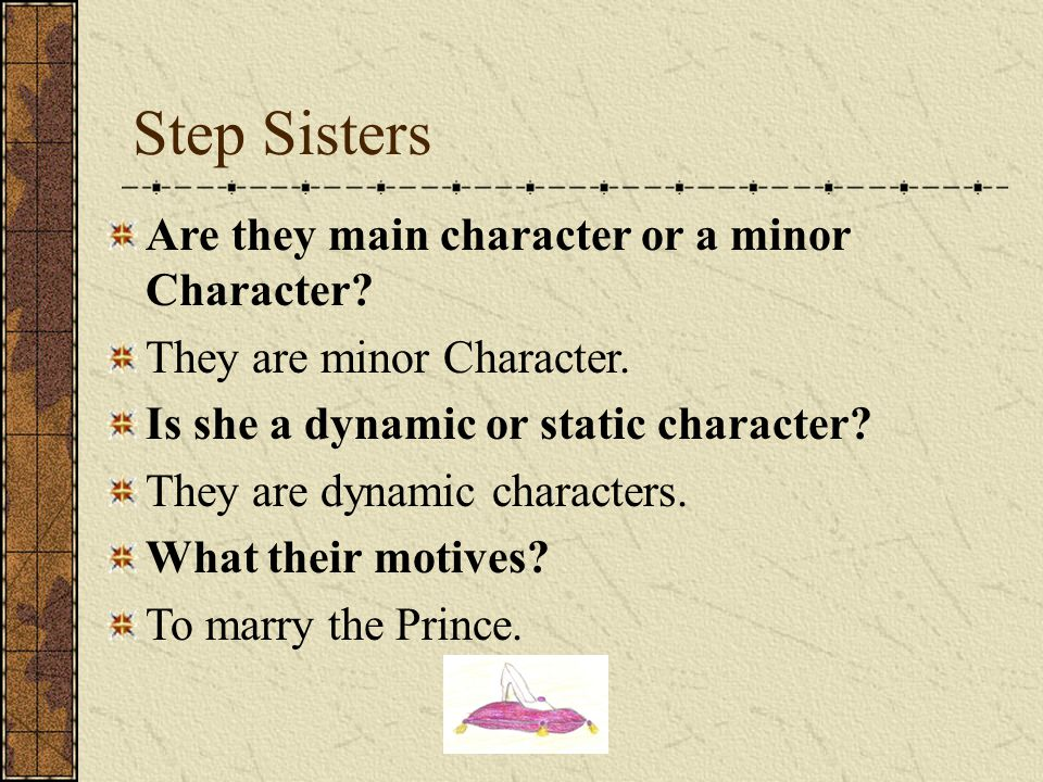Step Sisters Are they main character or a minor Character