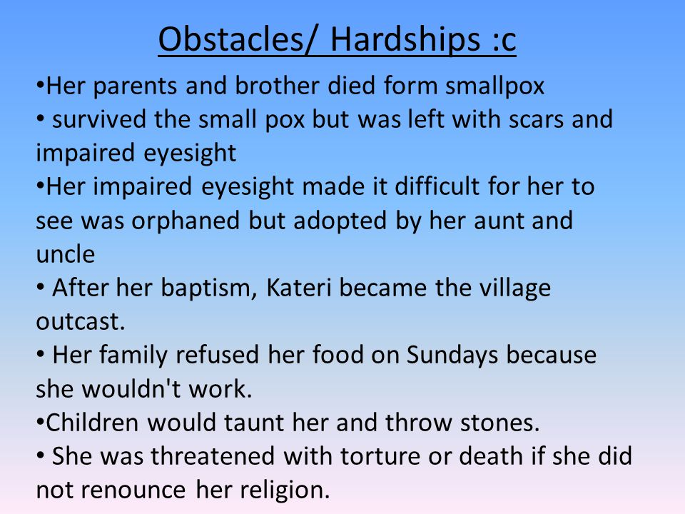 Obstacles/ Hardships :c