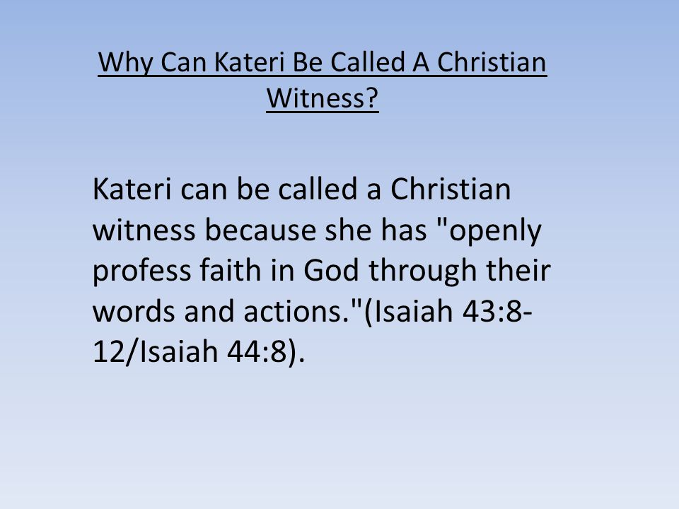 Why Can Kateri Be Called A Christian Witness
