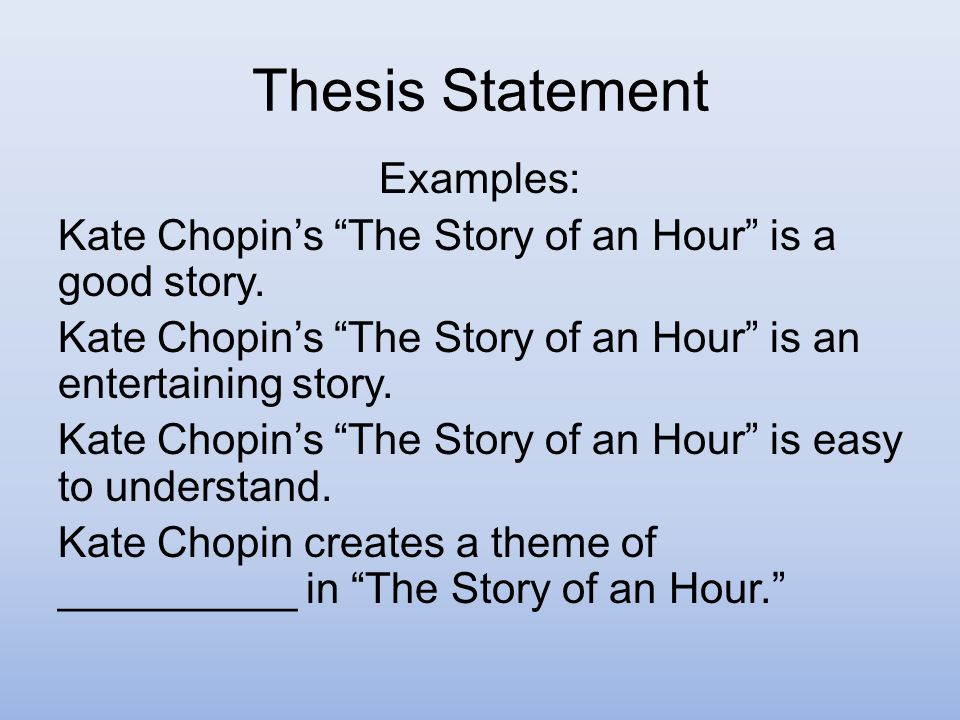 "thesis for essay for story of an hour The story of an hour - part 5 - marriage essay example prompt: read ""the story of an hour"" carefully - the story of an hour introduction."