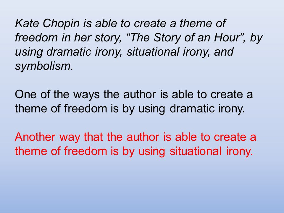 the storm and the story of an hour essays Free essay: kate chopin's the storm and the story of an hour 'the storm' and 'the story of an hour' expresses the attitudes of two.