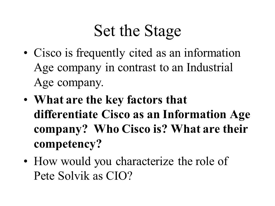 cisco as an information age company The brunner family are natural entrepreneurs, but also typical techies for years, their company, router maker lightning instrumentation, was comprised almost entirely of research and development engineers and employed just two sales staff.