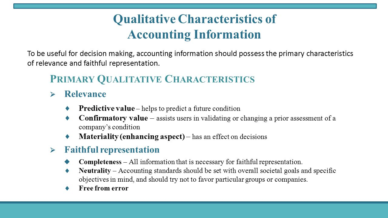 qualitative characteristics and constraints of decision useful financial reporting information accou Relevance requires that the financial accounting information should be   are  two of the four key qualitative characteristics of financial accounting information   should be such that the users need it and it is expected to affect their decisions.