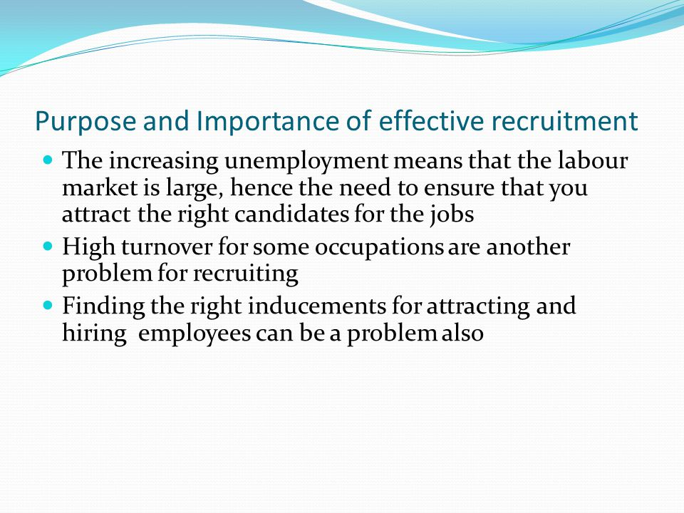 the importance of recruitment and selection in organizations Workforce localization in the uae: recruitment and selection challenges and practices in private and public organizations.