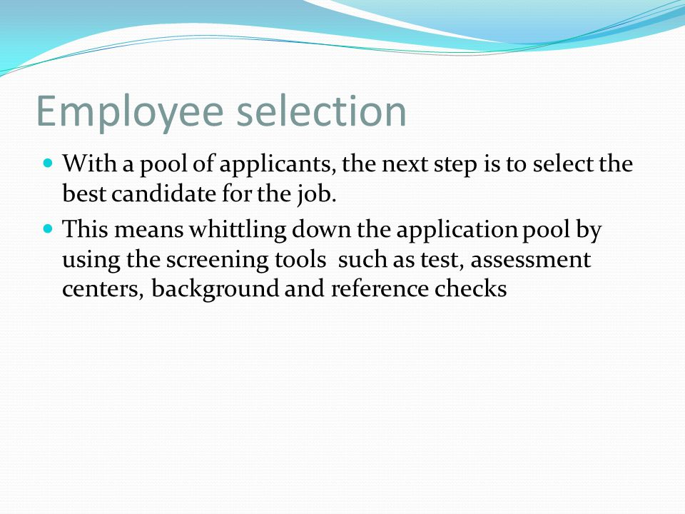 practical steps to employee selection Training needs analysis: 8 steps to conducting a training needs analysis this presentation provides an overview on what a training needs analysis is, the value slideshare uses cookies to improve functionality and performance, and to provide you with relevant advertising.