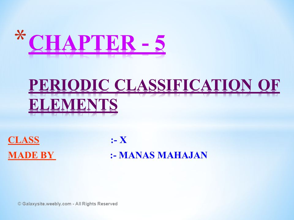 CHAPTER - 5 PERIODIC CLASSIFICATION OF ELEMENTS