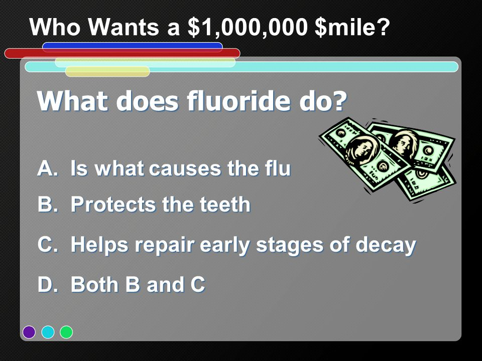 What does fluoride do Who Wants a $1,000,000 $mile