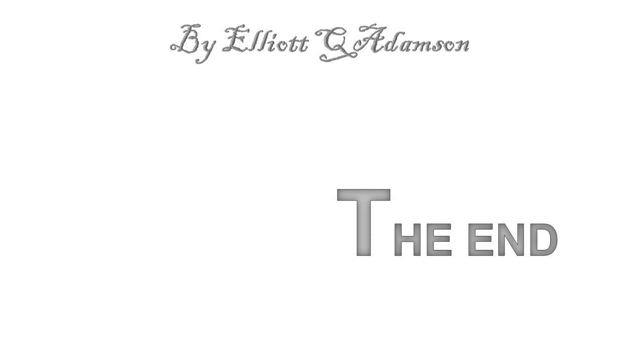 12 By Elliott Q Adamson THE END