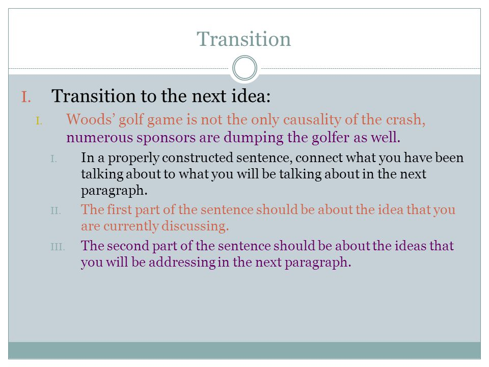good transition words for thesis statement A good topic sentence not only introduces the main idea of the body paragraph, but also connects to the central idea and thesis, often repeating a key word or phrase from the thesis topic sentences are the glue holding together the proofs introduced in your thesis statement.