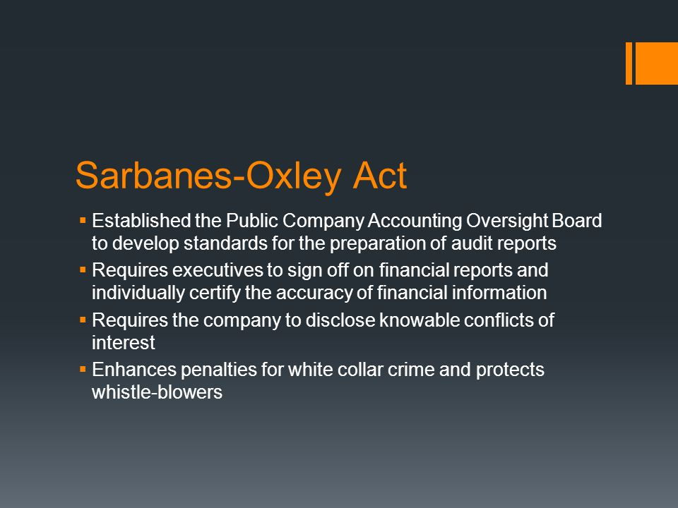 the sarbnaes oxley act and corporate The sarbanes-oxley act of 2002 the sarbanes-oxley act of 2002 was developed and  technology and life science firms that embrace the sarbanes-oxley corporate governance principles protect themselves against possible litigation and enhance value to investors keywords.