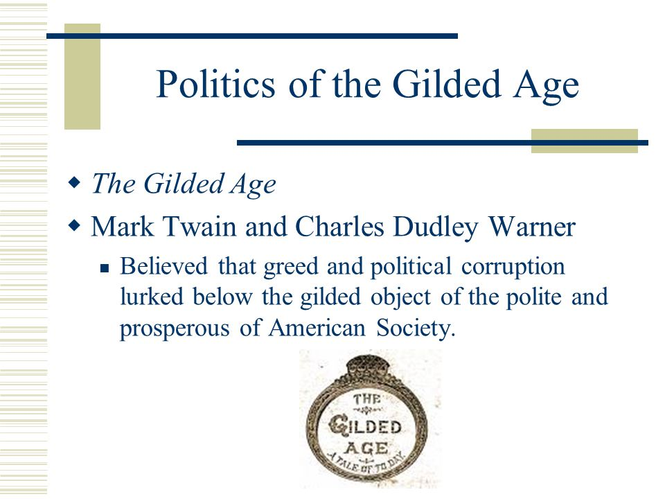 """gilded age essay questions How does the term """"gilded age"""" characterize american society in the late expanded and held onto their power during the gilded age essay questions flash."""