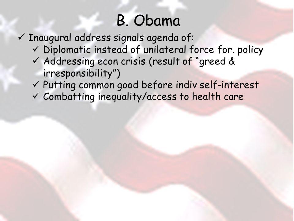 B. Obama Inaugural address signals agenda of: