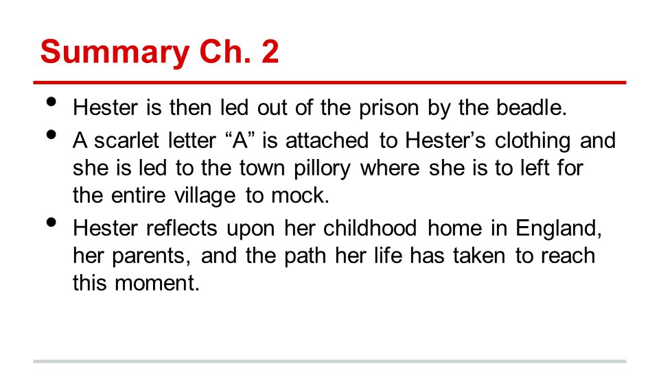 the scarlet letter summary chapters 7 11 The scarlet letter summary: chapters 7-11 in these chapters, hester visits the governor's mansion she wants to find out if the rumors that pearl might be taken away from her are true.