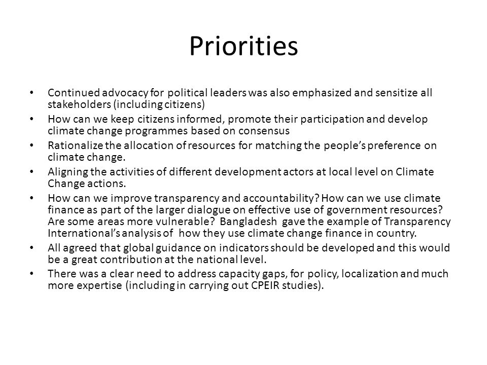 Priorities Continued advocacy for political leaders was also emphasized and sensitize all stakeholders (including citizens)