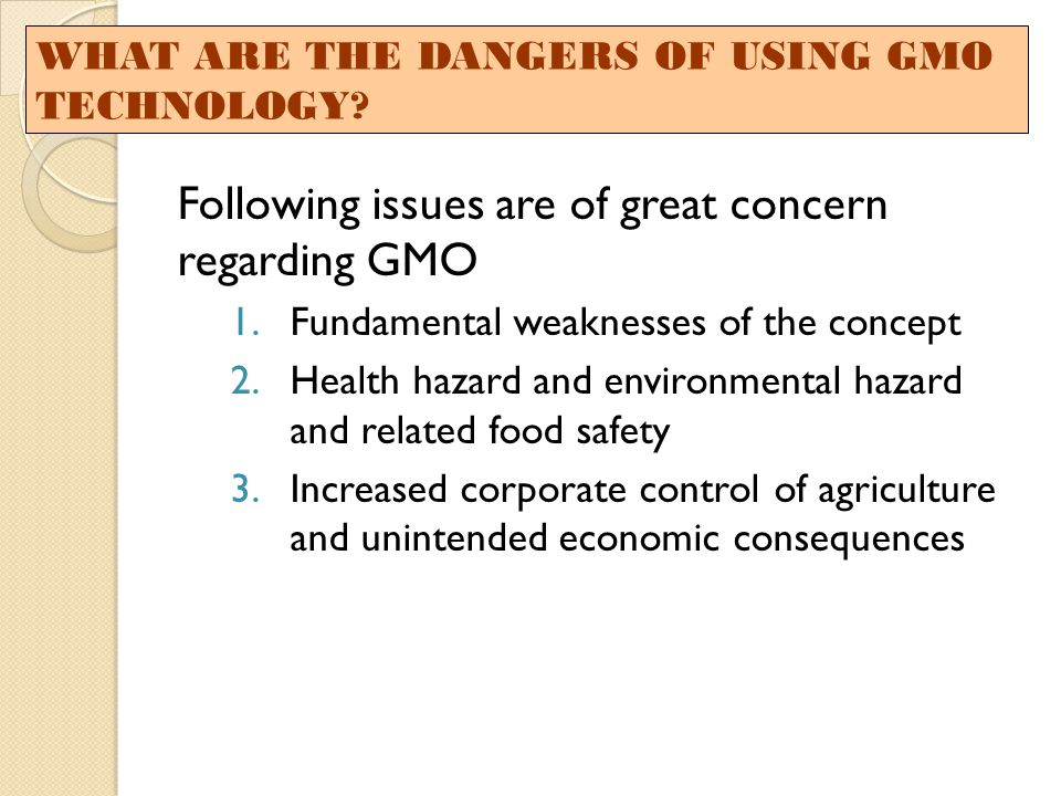 Following issues are of great concern regarding GMO