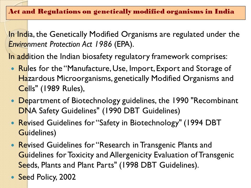 In addition the Indian biosafety regulatory framework comprises:
