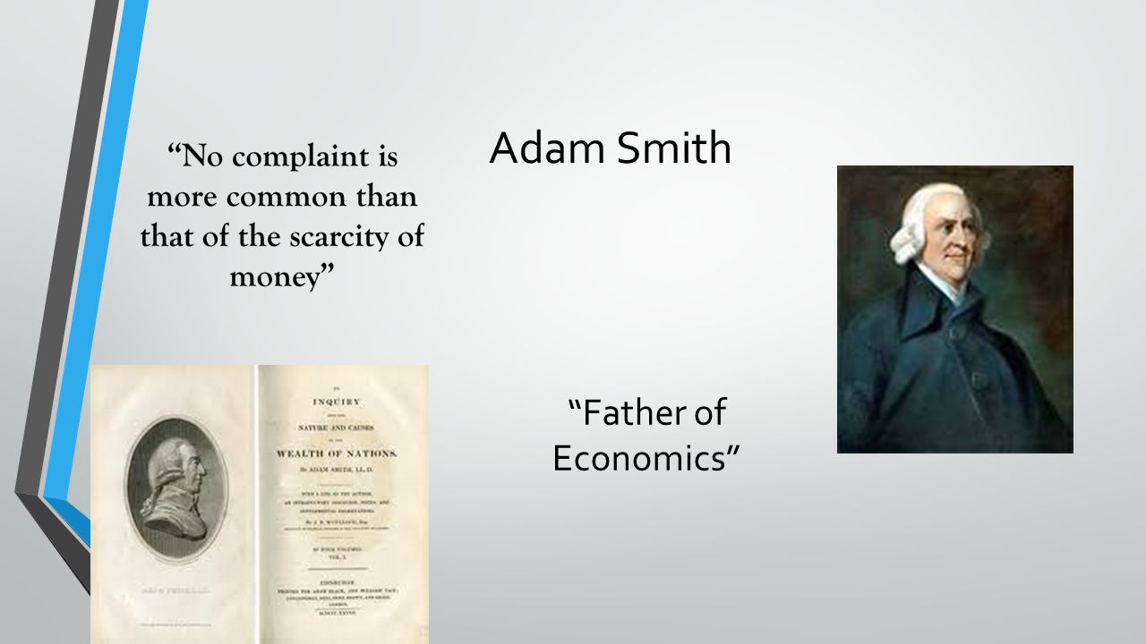 adam smith father of economics Known for the treatise, an inquiry into the nature and causes of the wealth of nations, adam smith is credited with founding political economics.