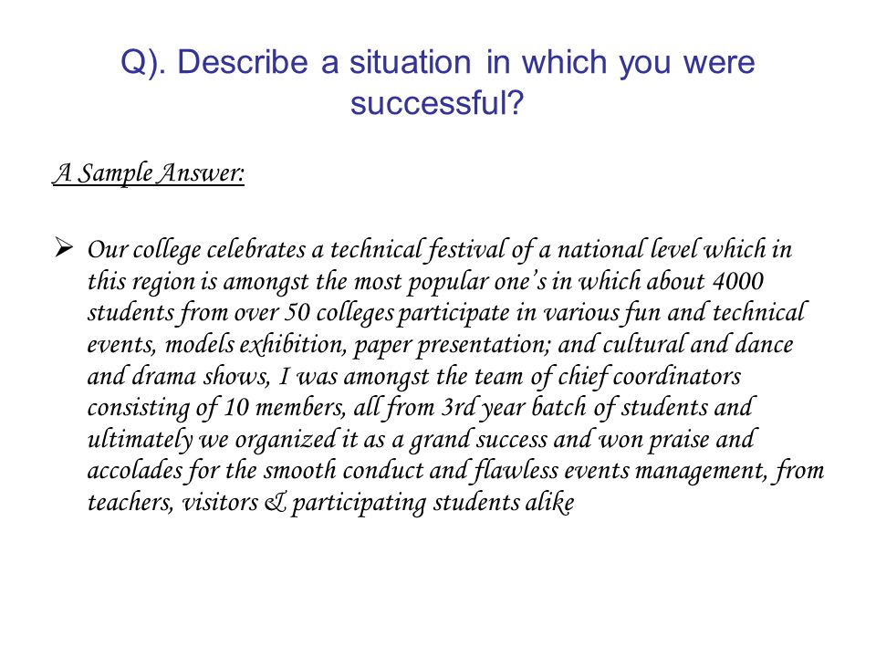 Q). Describe a situation in which you were successful